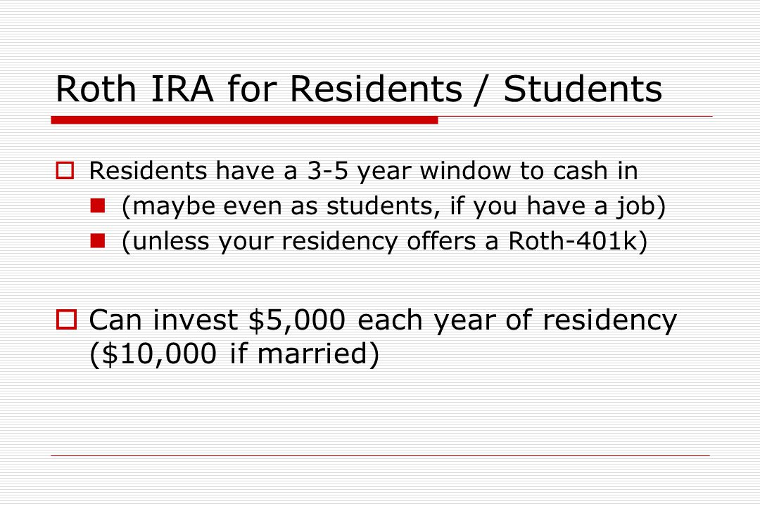 Retirement Options  401-K or 403-B – from employer, common  Roth IRA (see next slide)  Roth 401-K or Roth 403-b – new, see if employer offers  Long-term investment focus Where.