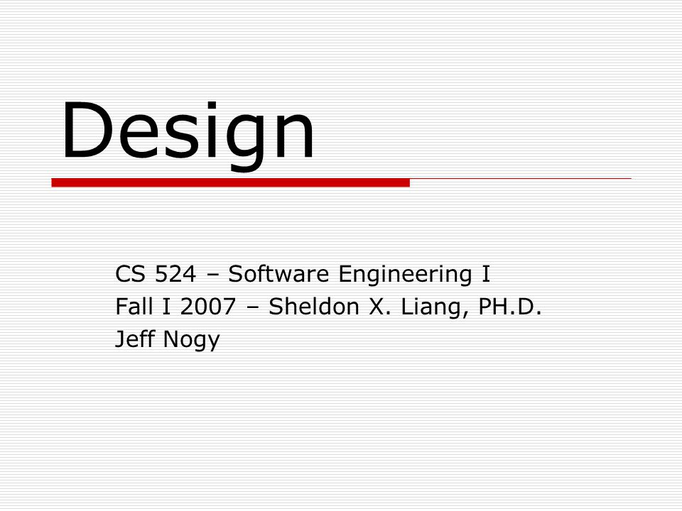 Formal Techniques for Detailed Design  Implementing a complete product and then proving it correct is hard.