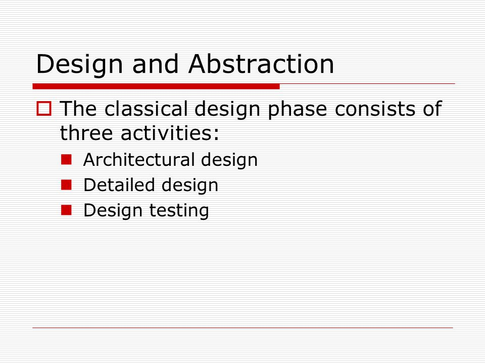 CASE Tools for Design  A critical aspect of design is testing that the design artifacts accurately incorporate all aspects of the analysis.