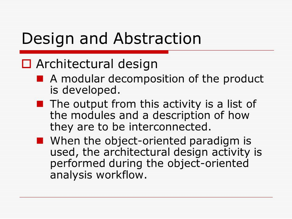 Object-Oriented Design  Principle that can be employed to assist in deciding how to assign an operation: Information hiding.