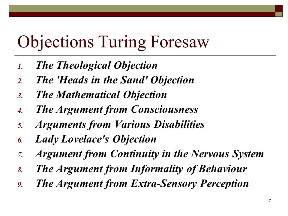 17 Objections Turing Foresaw 1. The Theological Objection 2.