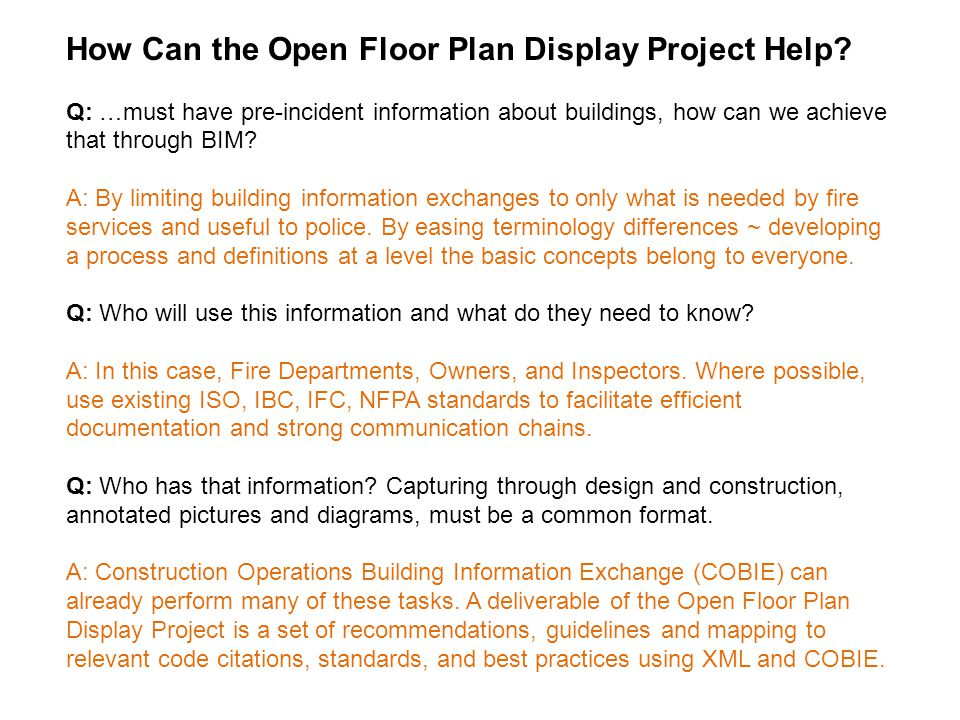 How Can the Open Floor Plan Display Project Help? Q: …must have pre-incident information about buildings, how can we achieve that through BIM? A: By l