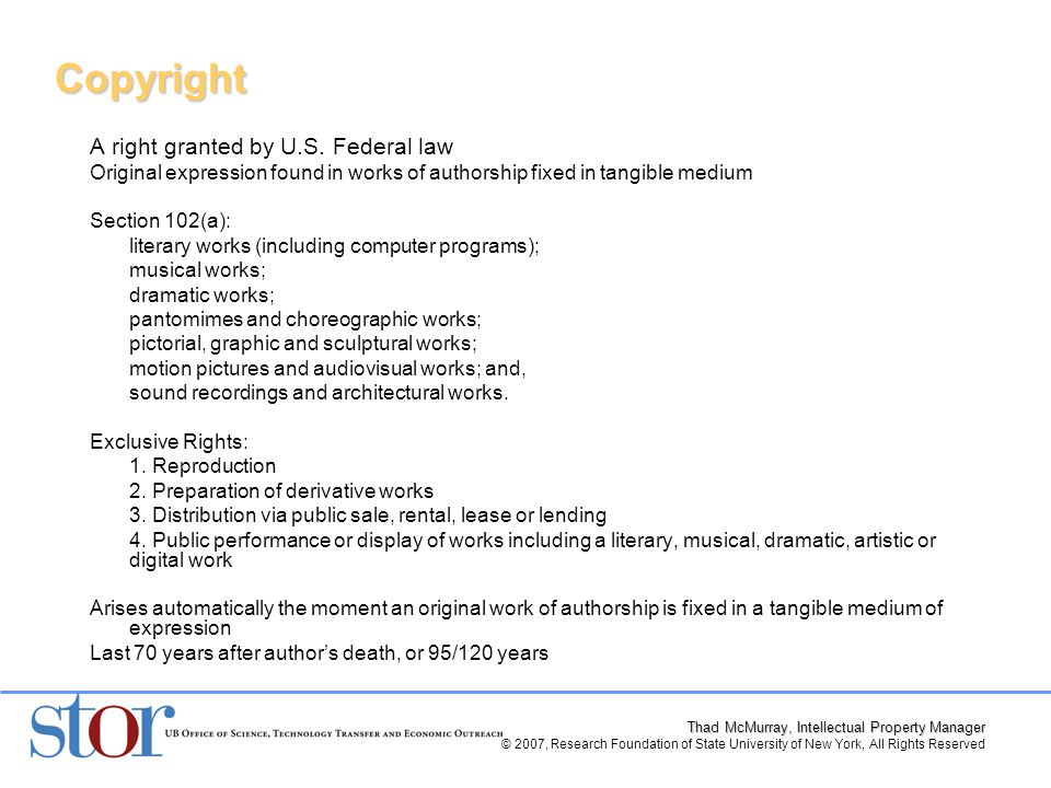 Thad McMurray, Intellectual Property Manager © 2007, Research Foundation of State University of New York, All Rights Reserved Copyright A right granted by U.S.