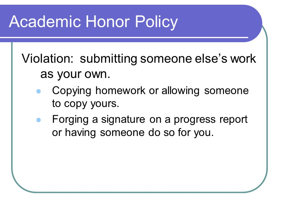 Academic Honor Policy Violation: submitting someone else's work as your own.