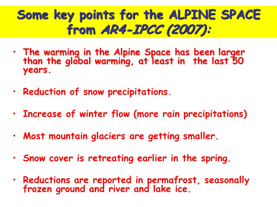 The warming in the Alpine Space has been larger than the global warming, at least in the last 50 years.The warming in the Alpine Space has been larger than the global warming, at least in the last 50 years.
