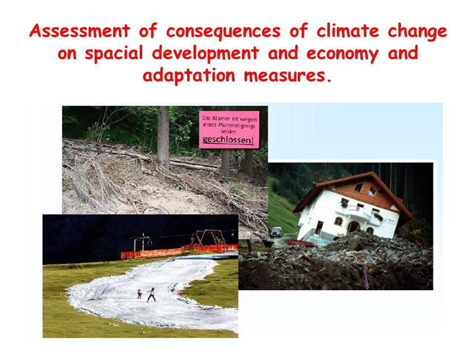 Assessment of consequences of climate change on spacial development and economy and adaptation measures.