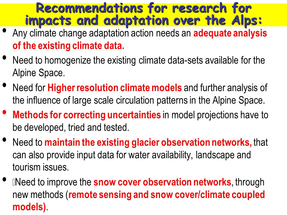 Recommendations for research for impacts and adaptation over the Alps: Any climate change adaptation action needs an adequate analysis of the existing