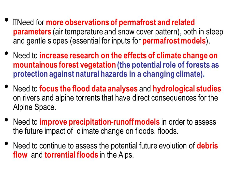 Need for better hydro-meteorological observation network, better observations in the vicinity of glaciers..