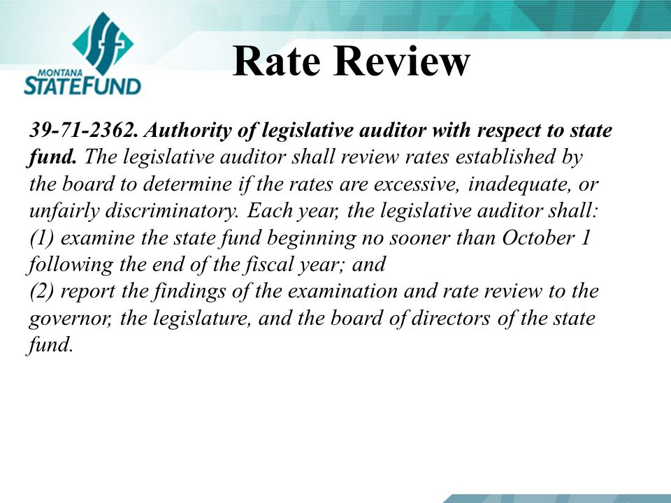 Rate Review 39-71-2362. Authority of legislative auditor with respect to state fund.
