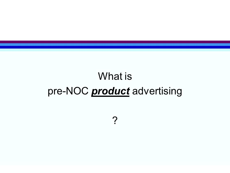 What is pre-NOC product advertising