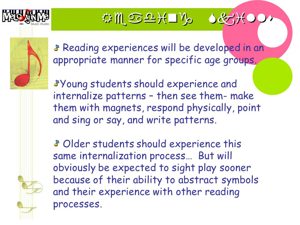 Reading Skills Reading experiences will be developed in an appropriate manner for specific age groups.