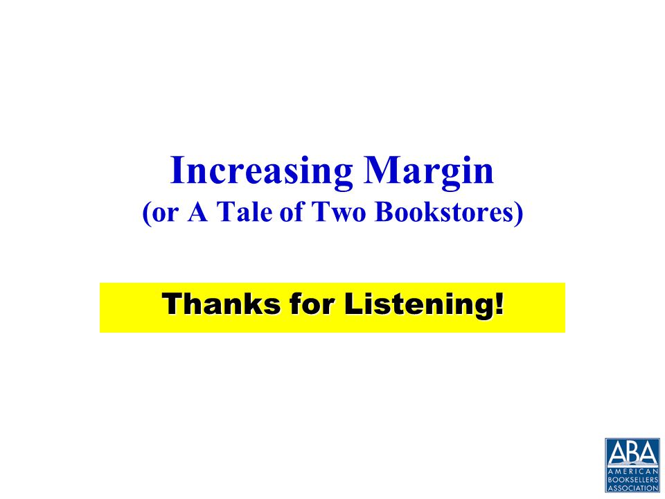 Other Ways to Increase Gross Margin Reduce freight-out by cutting returns Buy non-returnable Examine pricing and discounting policies Reduce sales of low margin merchandise Follow up on credits not received from publishers
