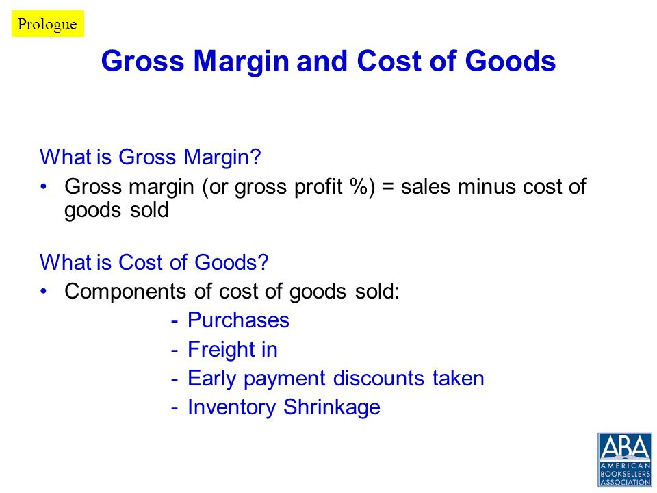 Gross Margin and Cost of Goods What is Gross Margin.