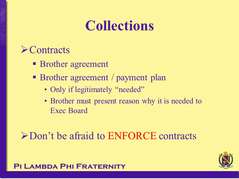 " Contracts  Brother agreement  Brother agreement / payment plan Only if legitimately ""needed"" Brother must present reason why it is needed to Exec"