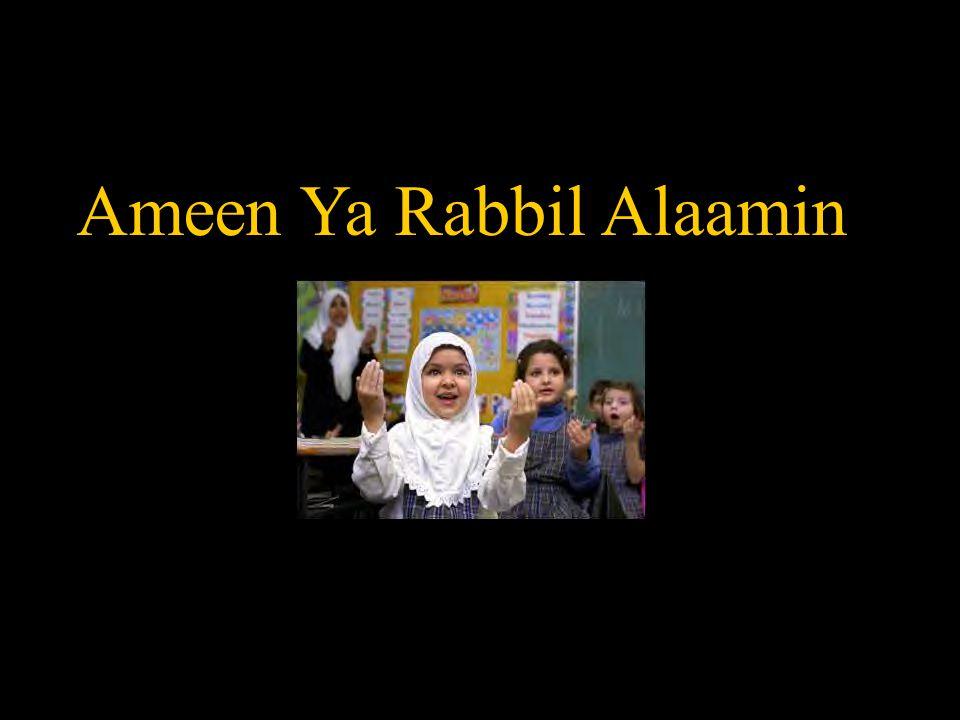 Ameen Ya Rabbil Alaamin