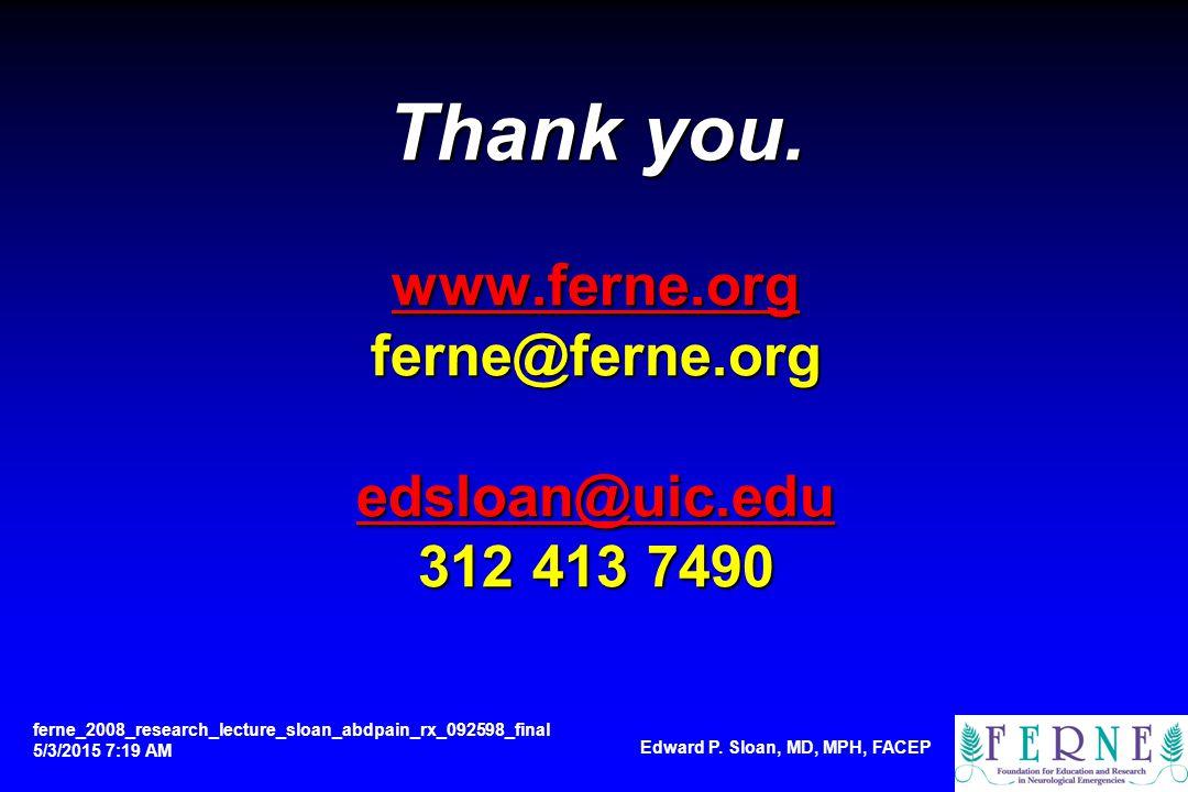 Thank you. www.ferne.org ferne@ferne.org edsloan@uic.edu 312 413 7490 www.ferne.org edsloan@uic.edu www.ferne.org edsloan@uic.edu ferne_2008_research_