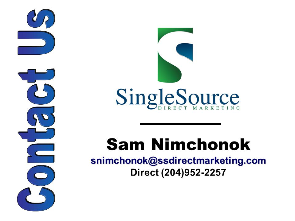 snimchonok@ssdirectmarketing.com Sam Nimchonok snimchonok@ssdirectmarketing.com Direct (204)952-2257