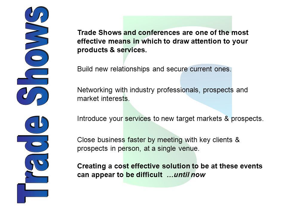 Trade Shows and conferences are one of the most effective means in which to draw attention to your products & services.