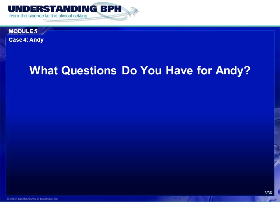 MODULE 5 Case 4: Andy 3/36 What Questions Do You Have for Andy
