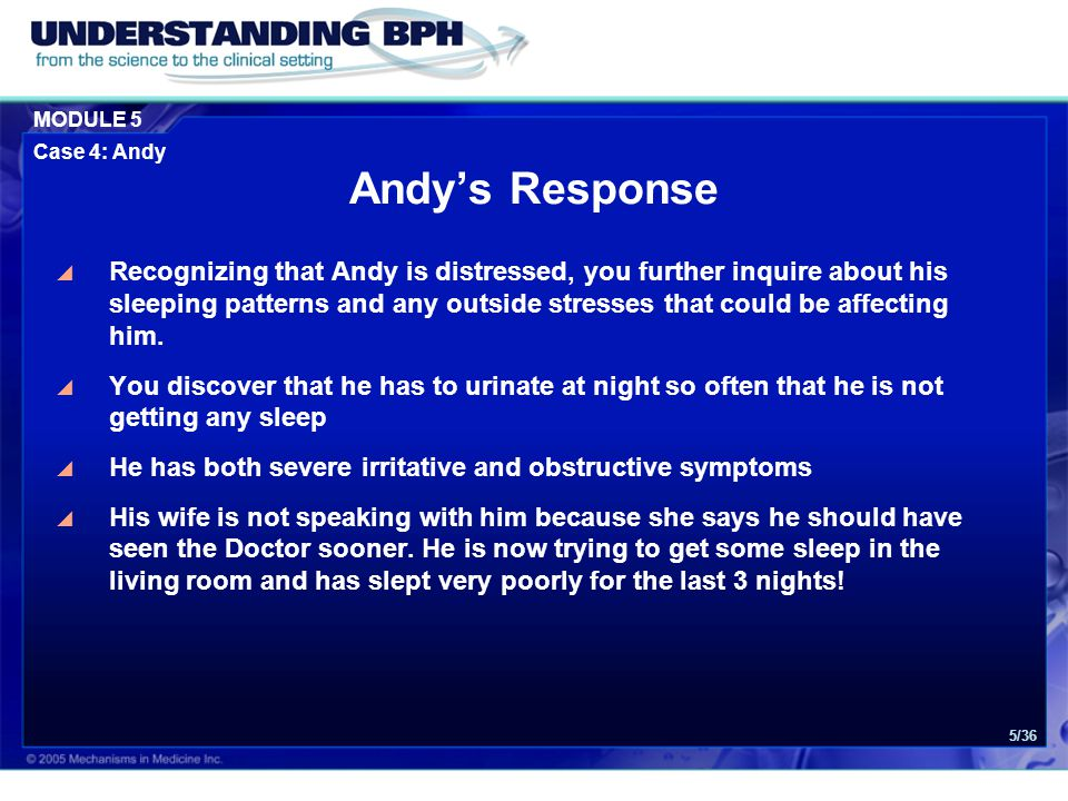 MODULE 5 Case 4: Andy 5/36  Recognizing that Andy is distressed, you further inquire about his sleeping patterns and any outside stresses that could be affecting him.