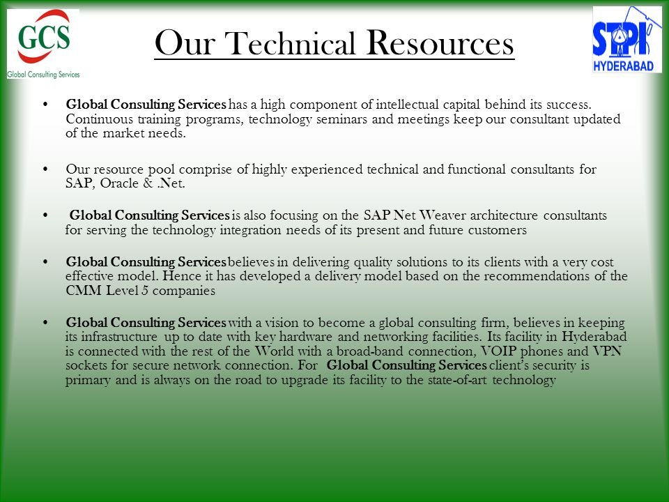 Our Technical Resources Global Consulting Services has a high component of intellectual capital behind its success.