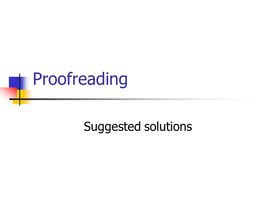 Proofreading Suggested solutions