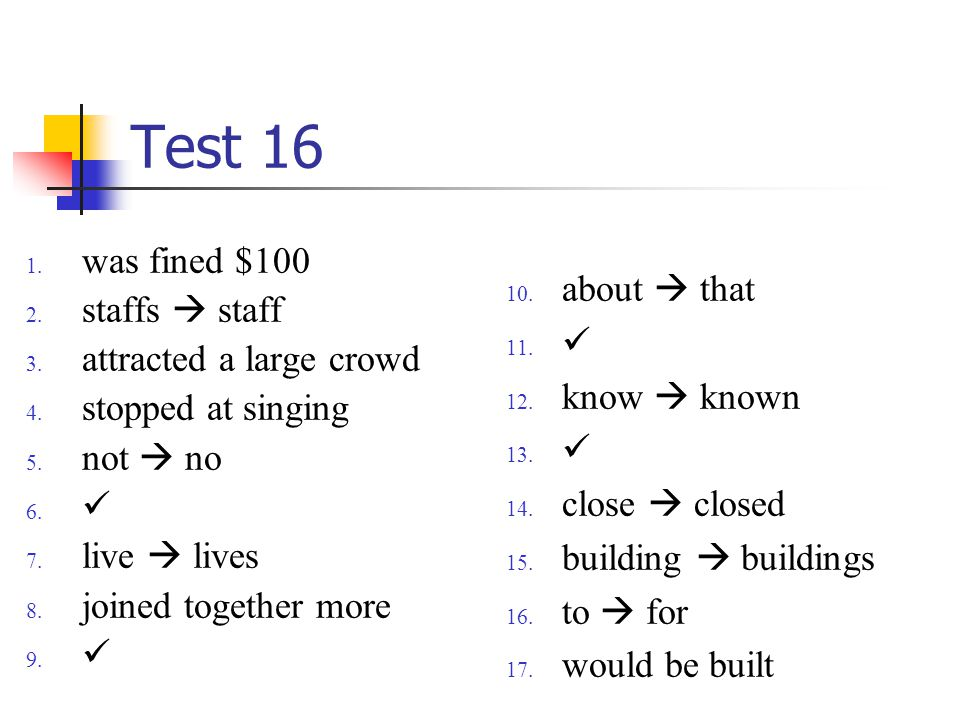 Test 16 1. was fined $100 2. staffs  staff 3. attracted a large crowd 4.