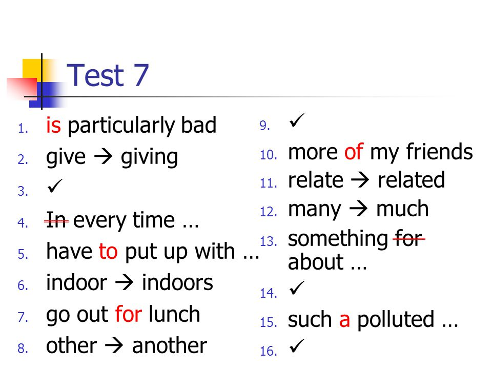 Test 7 1. is particularly bad 2. give  giving 3.