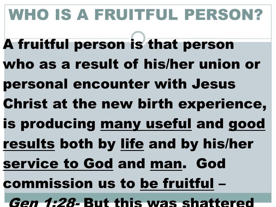 WHO IS A FRUITFUL PERSON.