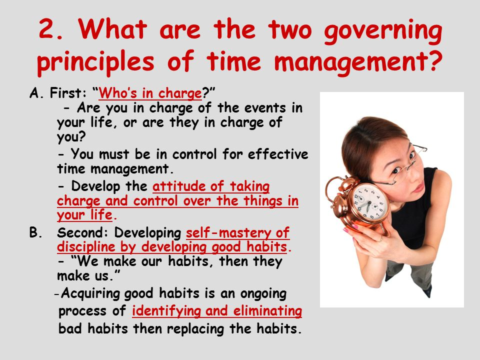 2. What are the two governing principles of time management.