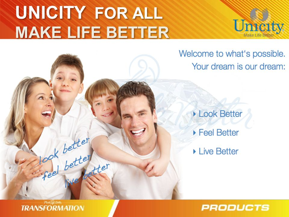 UNICITY FOR ALL MAKE LIFE BETTER UNICITY FOR ALL MAKE LIFE BETTER
