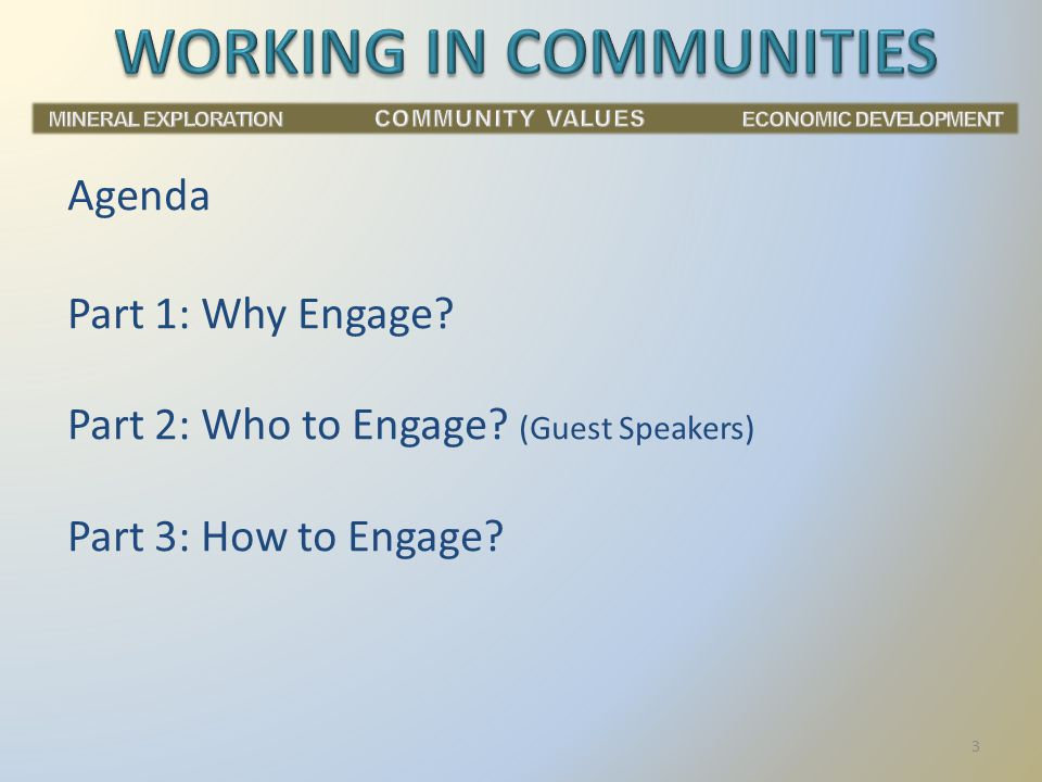 Agenda Part 1: Why Engage? Part 2: Who to Engage? (Guest Speakers) Part 3: How to Engage? 3