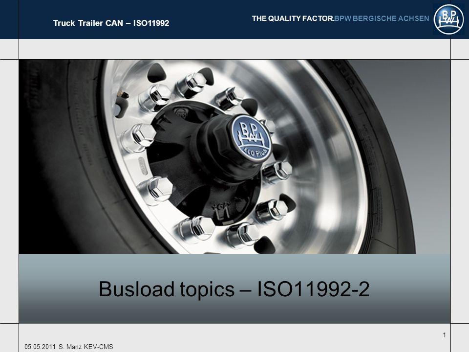 BPW BERGISCHE ACHSEN THE QUALITY FACTOR.Truck Trailer CAN – ISO11992 05.05.2011 S.