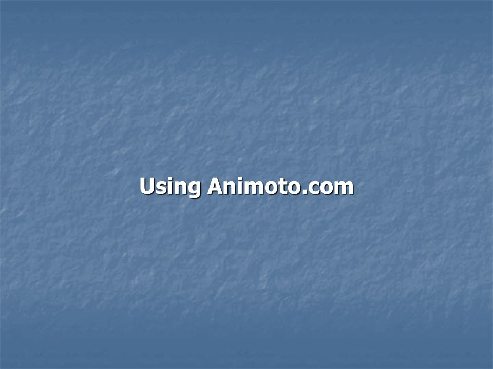 Using Animoto.com