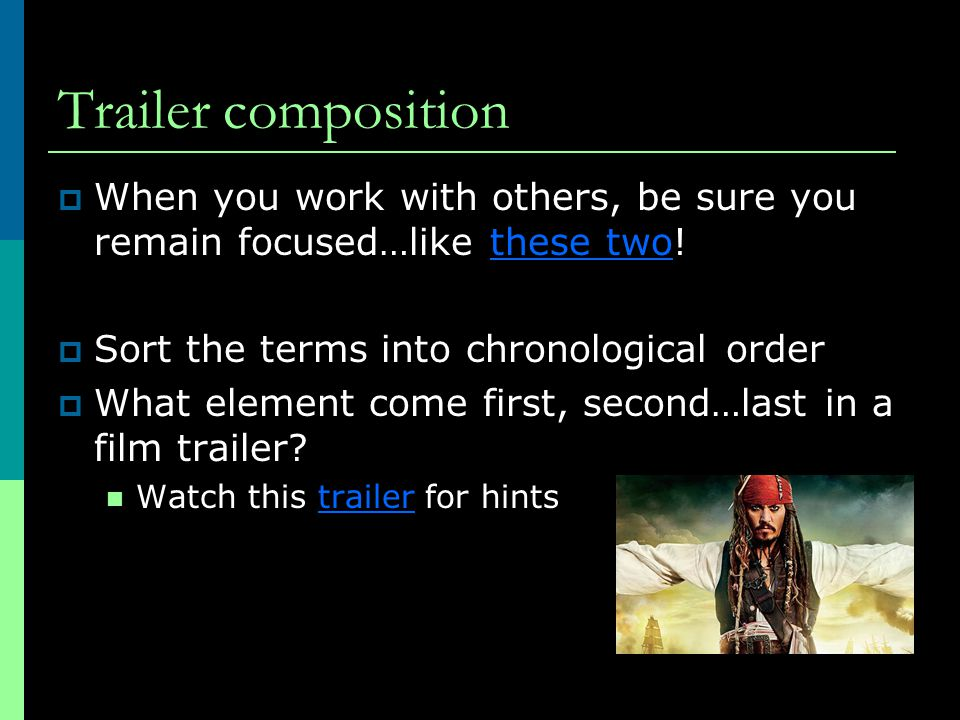 Trailer composition  Say we are making a trailer for Snow White Create your own trailer outline for a fairy tale, e.g.