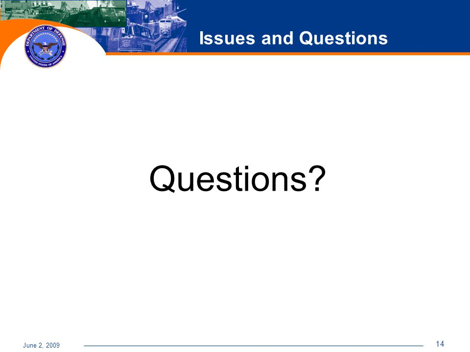 June 2, 2009 14 Issues and Questions Questions
