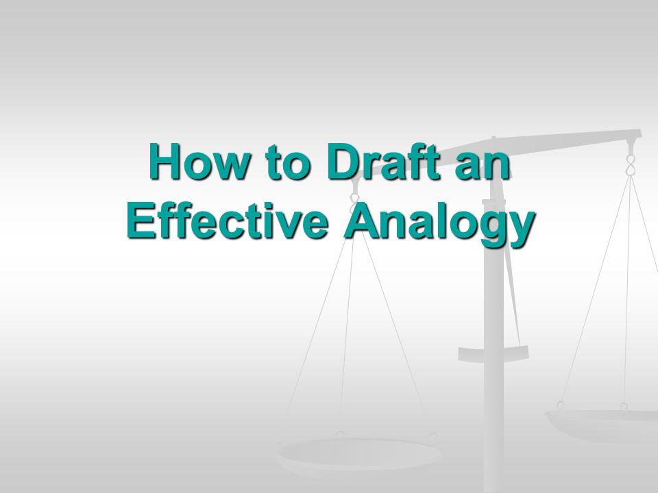How to Draft an Effective Analogy