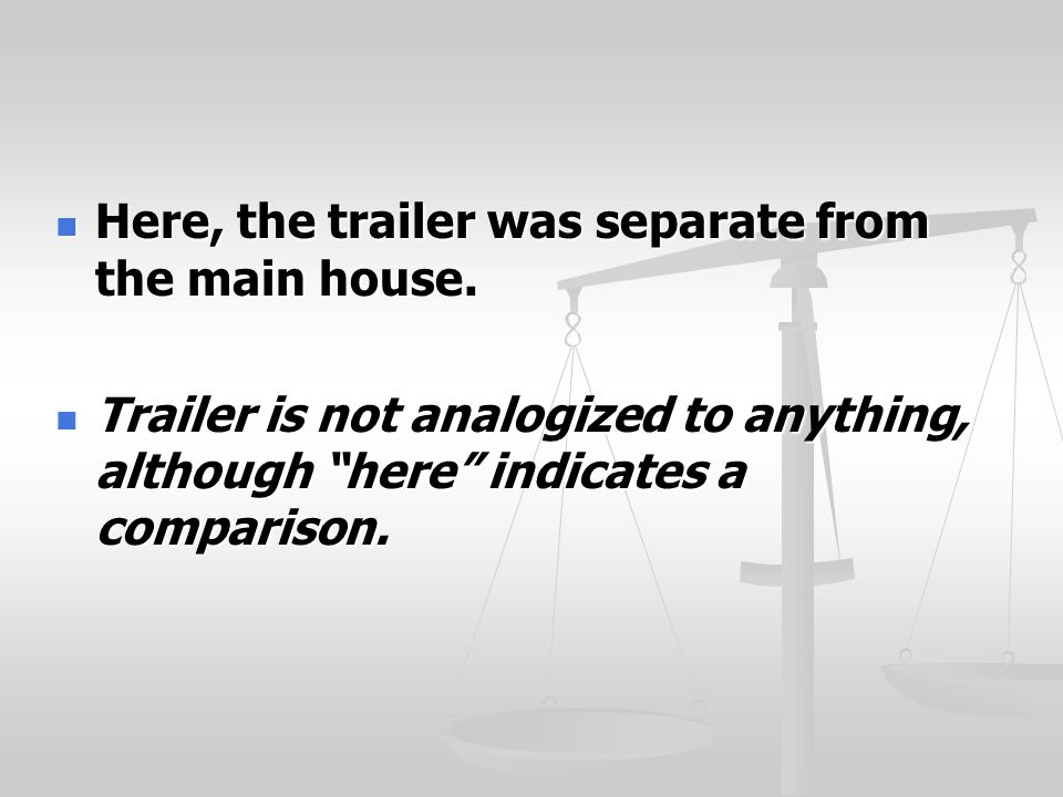 Here, the trailer was separate from the main house.
