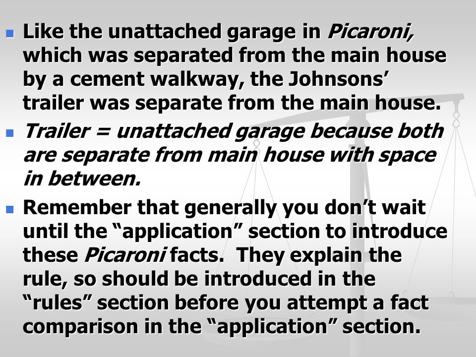 Like the unattached garage in Picaroni, which was separated from the main house by a cement walkway, the Johnsons' trailer was separate from the main