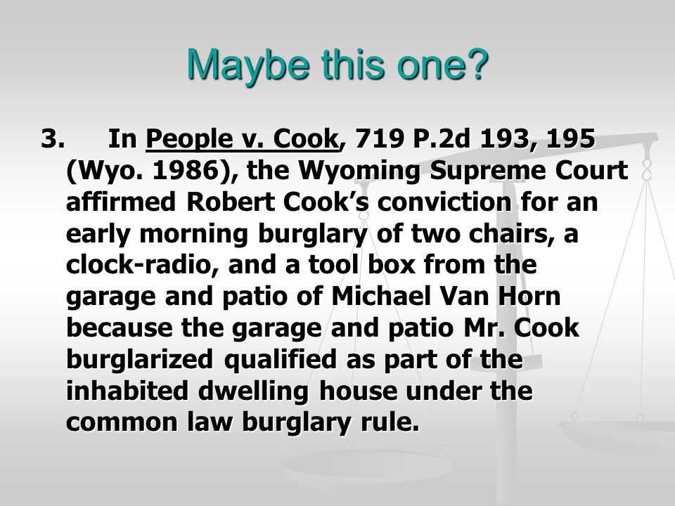 Maybe this one. 3.In People v. Cook, 719 P.2d 193, 195 (Wyo.