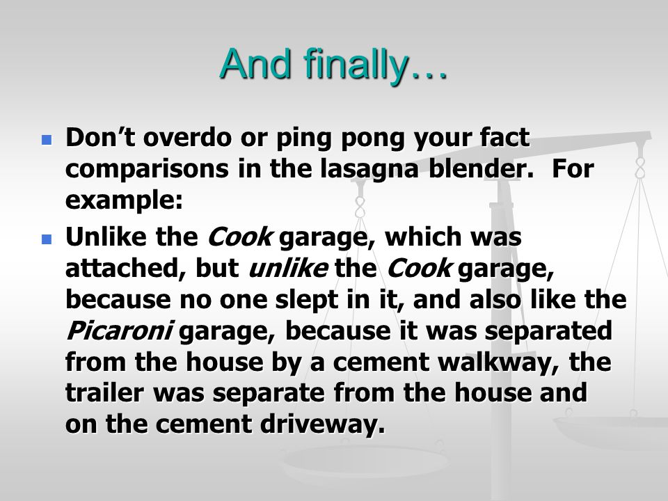 And finally… Don't overdo or ping pong your fact comparisons in the lasagna blender. For example: Don't overdo or ping pong your fact comparisons in t