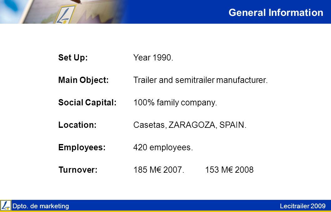 Dpto.de marketingLecitrailer 2009 General Information Set Up: Year 1990.