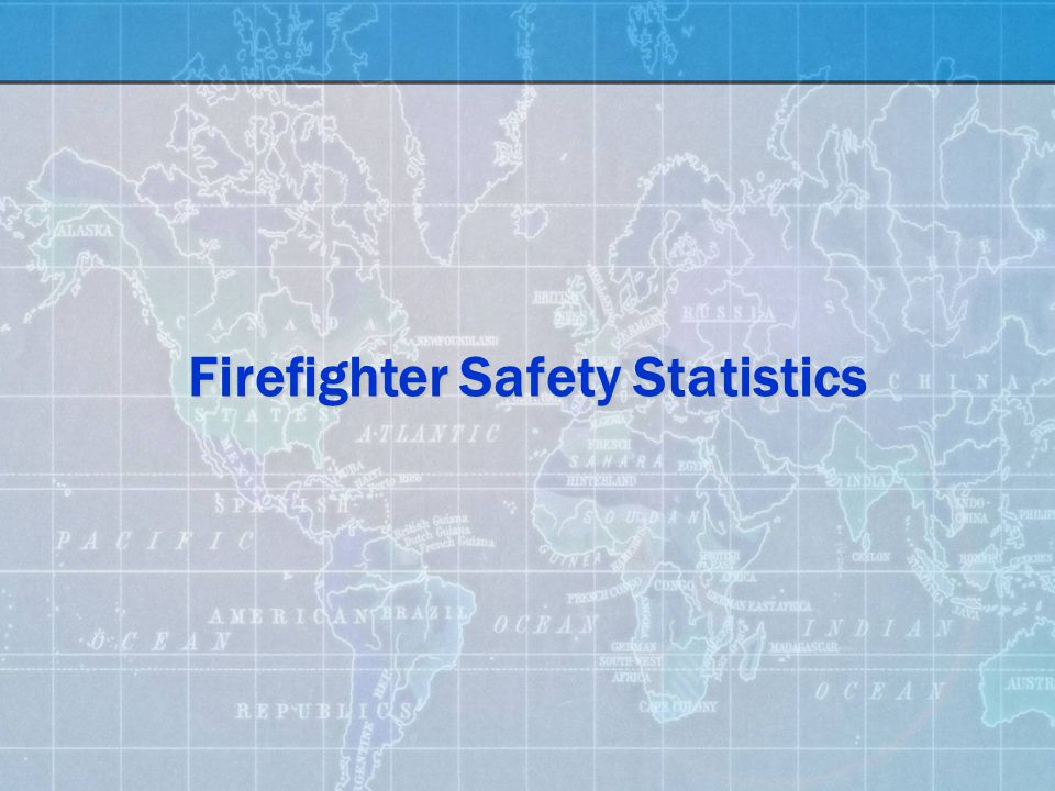 Firefighter Safety Statistics