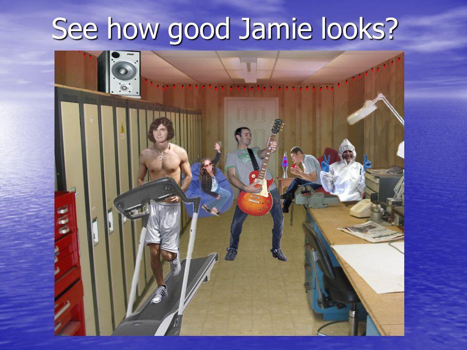 See how good Jamie looks