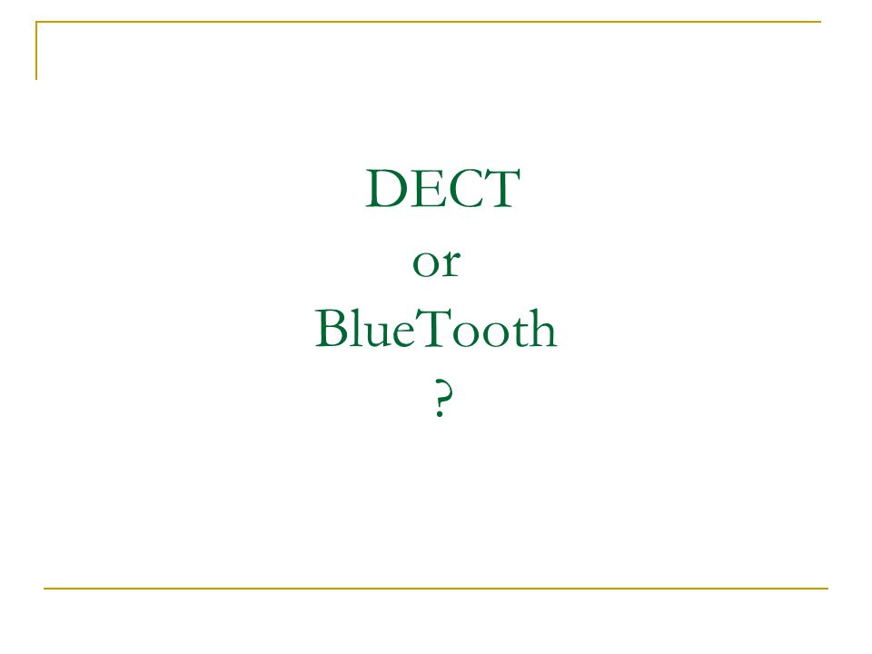 DECT or BlueTooth
