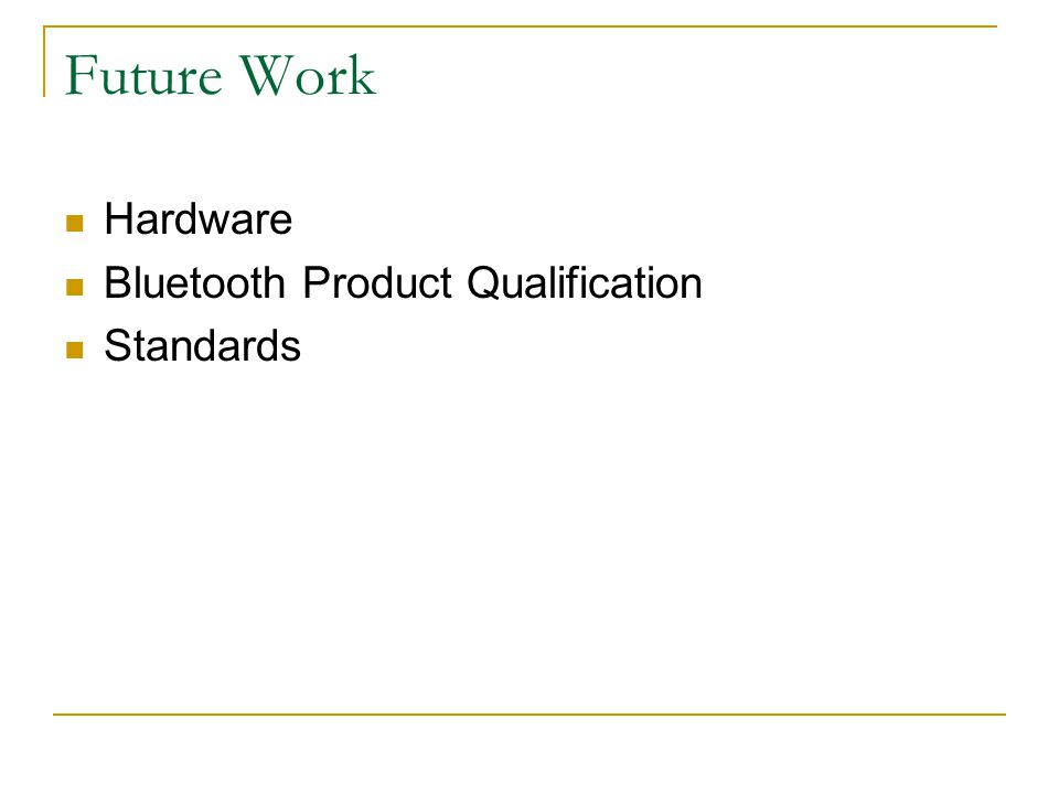 Future Work Hardware Bluetooth Product Qualification Standards