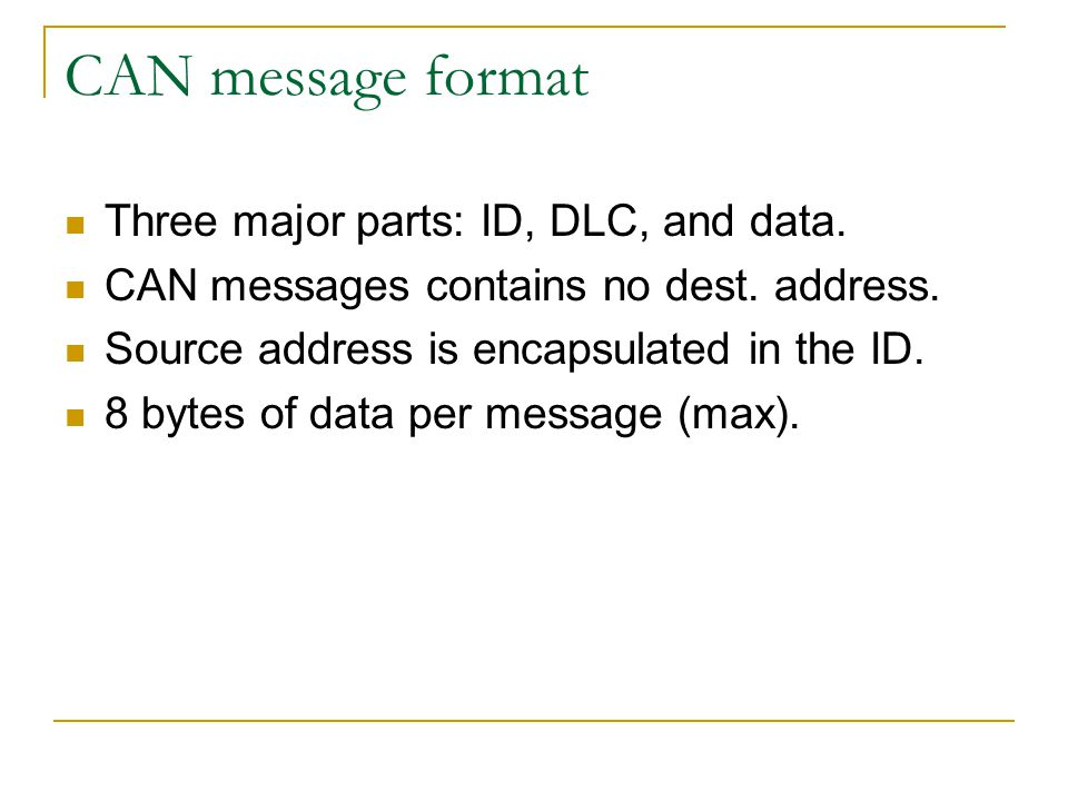 CAN message format Three major parts: ID, DLC, and data.