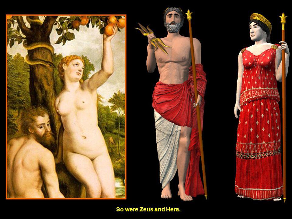 So were Zeus and Hera.