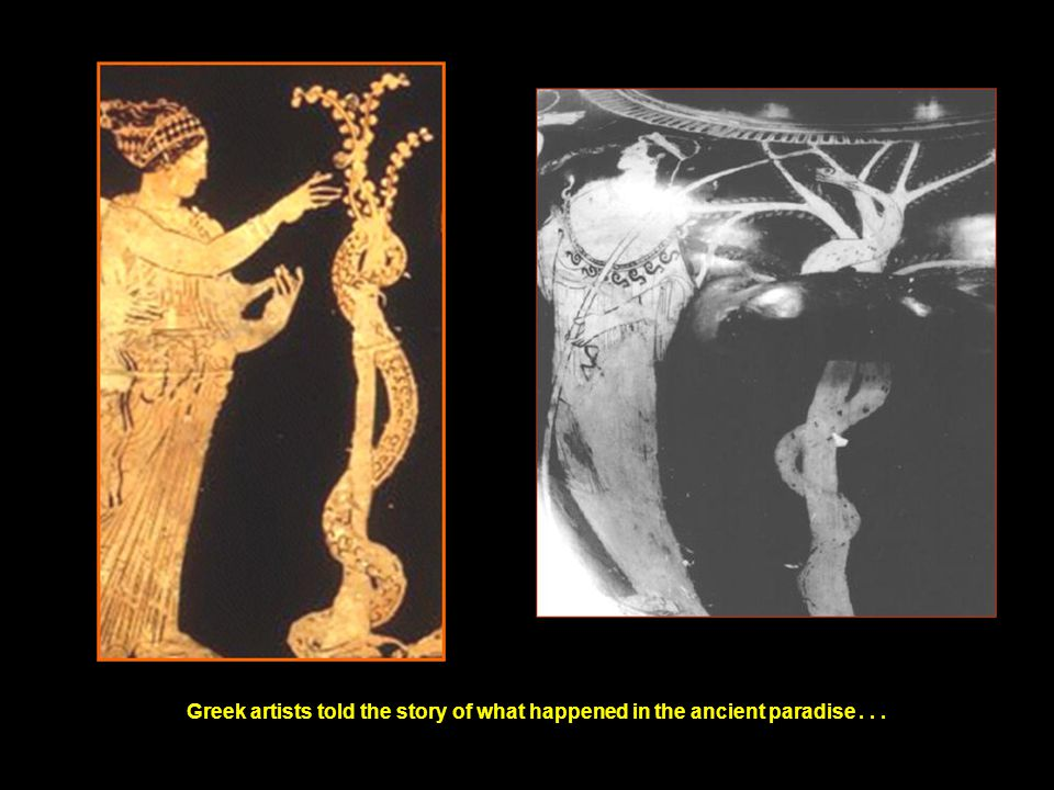 Greek artists told the story of what happened in the ancient paradise...