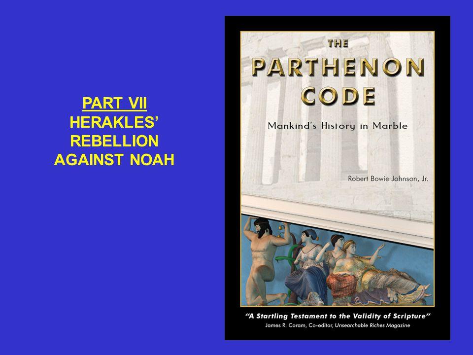 PART VII HERAKLES' REBELLION AGAINST NOAH